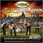 """La Señora de Acero de Los Tucanes de Tijuana, tema principal de la serie """"Señora Acero"""""""