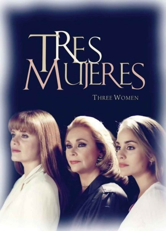 poster telenovela tres mujeres erika buenfil karyme lozano norma herrera