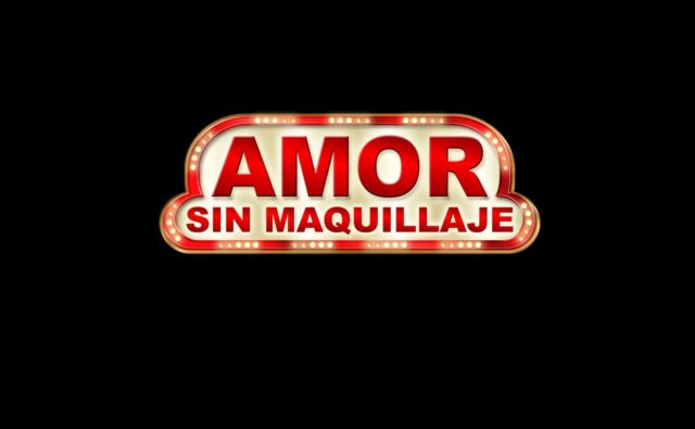 Amor sin maquillaje en Canal de las Estrellas Latinoamérica