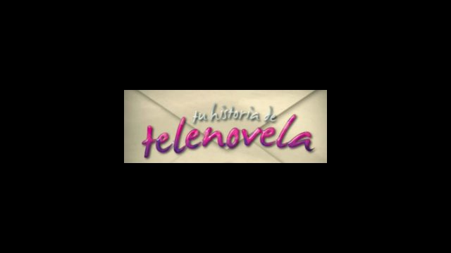 Tu Historia de Telenovela