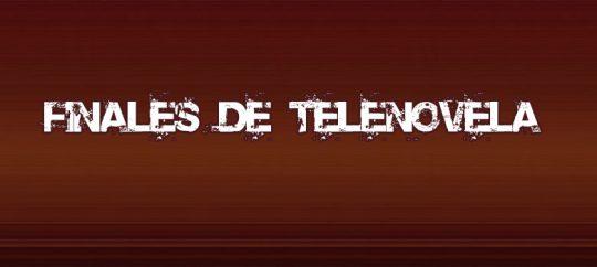 Finales de Telenovela: Contrato de amor y Juro que te amo