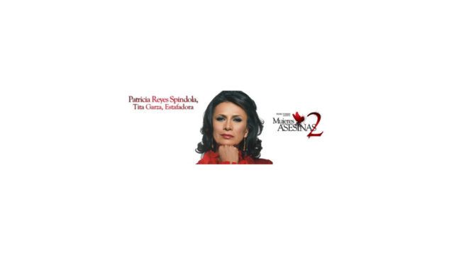 Mujeres Asesinas: 02×06 Tita Garza, Estafadora (Patricia Reyes Spíndola)