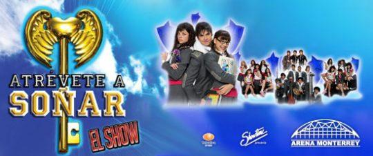 Atrévete a Soñar: El Show regresa a Monterrey