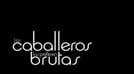 """El trailer de la serie """"Los caballeros las prefieren brutas"""", estreno el 22 de febrero en Canal Sony"""
