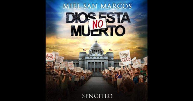 Miel San Marcos – Dios no está muerto (Letra y Video)