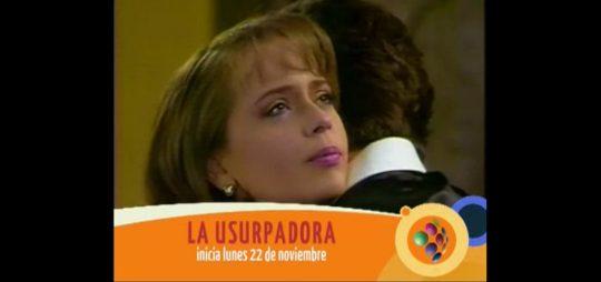 Galavisión retransmite la telenovela La usurpadora