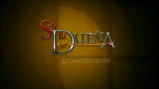 Banner y Logo de la telenovela Soy tu dueña