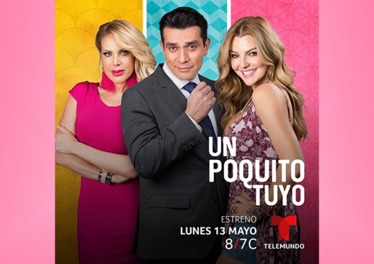 "Telemundo estrena la telenovela ""Un poquito tuyo"""