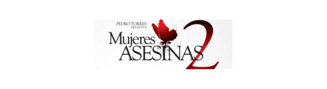 En Enero Univision estrena Mujeres Asesinas 2