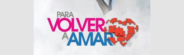 Nuevo poster de la telenovela Para volver a amar