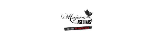Tercer Temporada de Mujeres Asesinas en Unicable