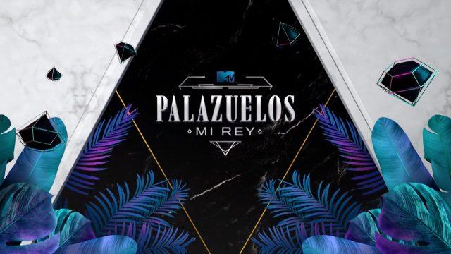 """15 de octubre estreno del reality """"Palazuelos Mi Rey"""" por MTV"""