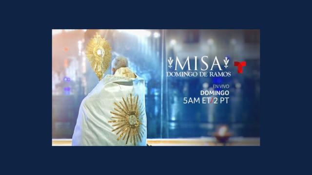 Este domingo Telemundo presenta la tradicional misa del Domingo de Ramos en vivo desde el Vaticano