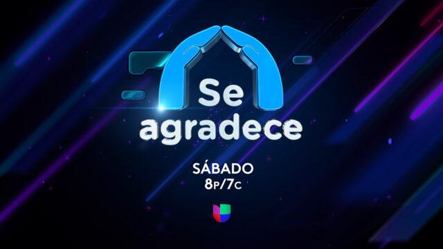 """Univision trasmitirá el especial """"Se Agradece"""""""
